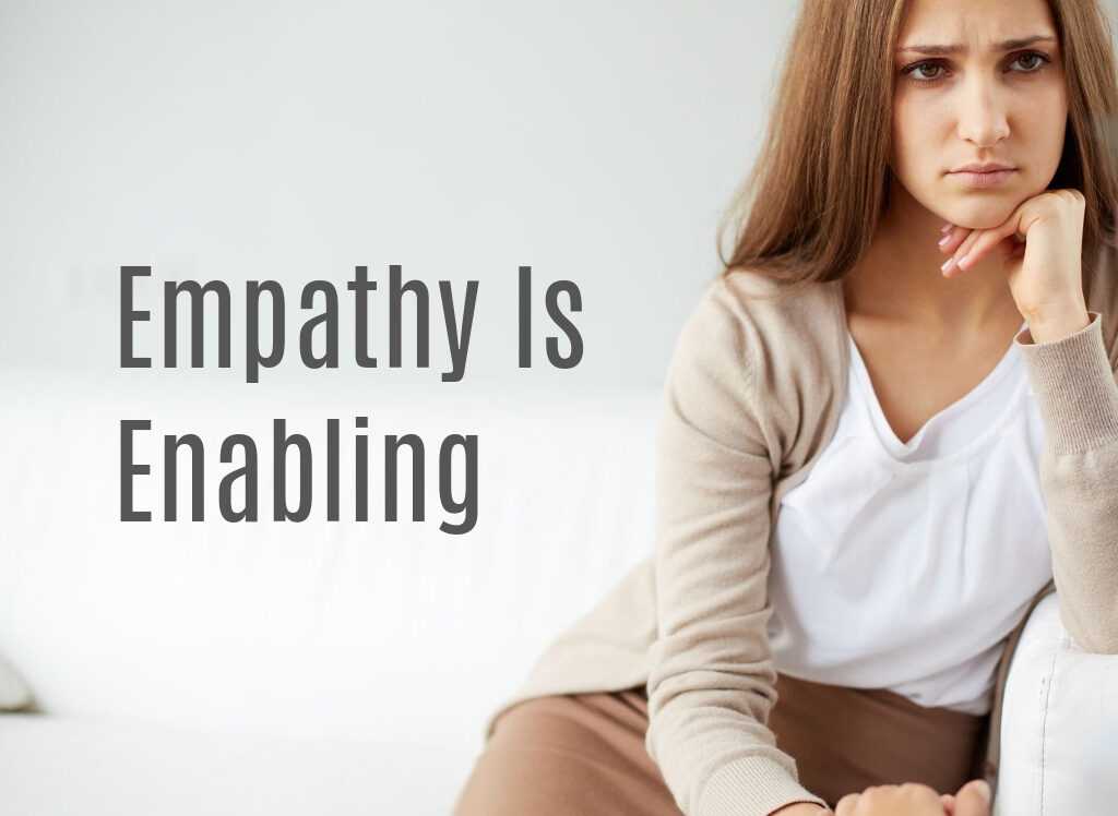 Empathy Is Enabling