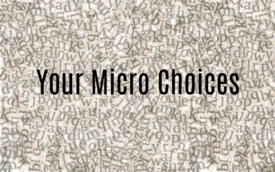 Your Micro-Choices