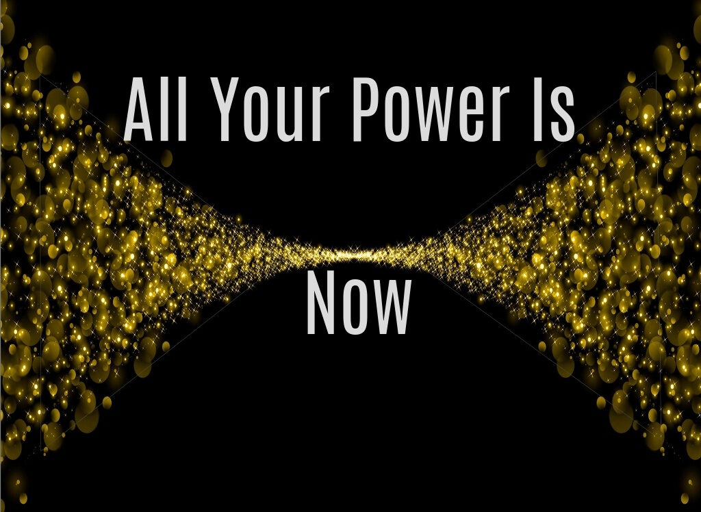 all your power is now