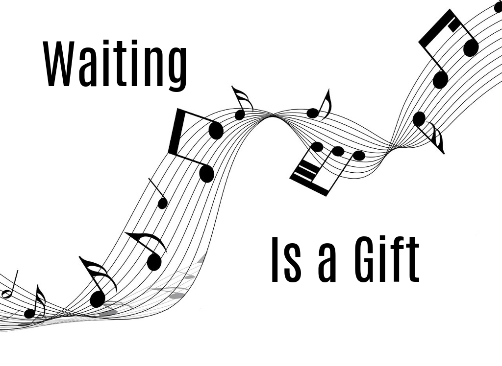 waiting is a gift
