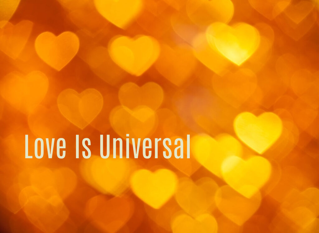 Love Is Universal