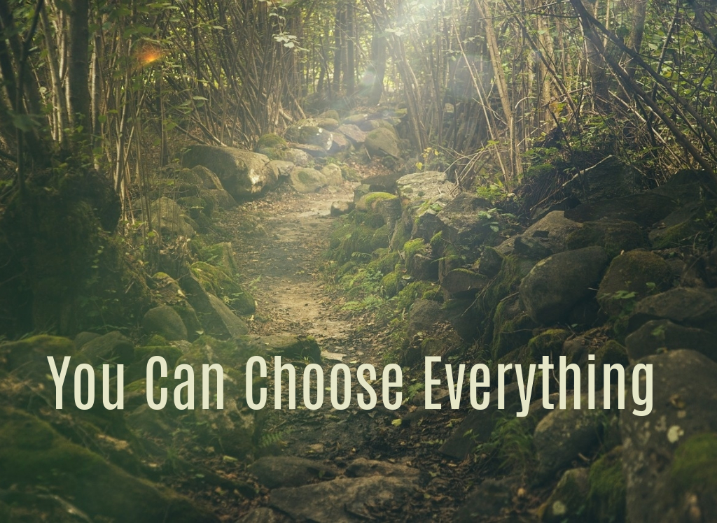 You Can Choose Everything