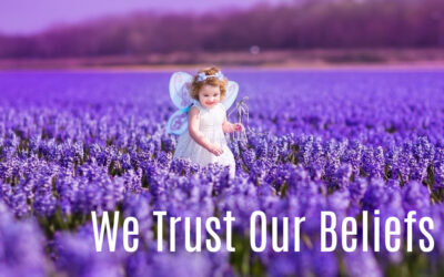 We Trust Our Beliefs