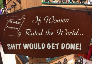 If Women Ruled the World…?